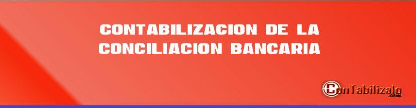 Contabilización de la conciliación bancaria
