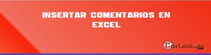 Insertar Comentarios en Excel