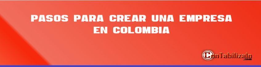 Pasos para crear una empresa en Colombia
