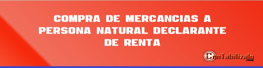 Compra de mercancías a persona natural declarante de renta.