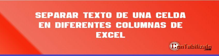 Separar Texto de Una Celda en Diferentes Columnas de Excel