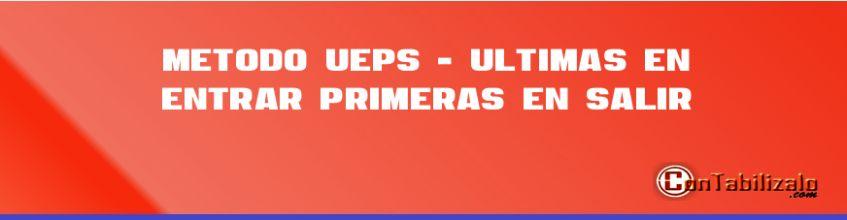 Método UEPS - ultimas en entrar, primeras en salir