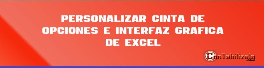 Personalizar Cinta de Opciones E interfaz Gráfica de Excel