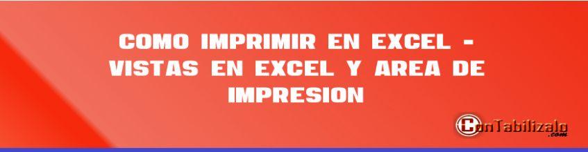 Como Imprimir en Excel - Vistas en Excel y Área de Impresión